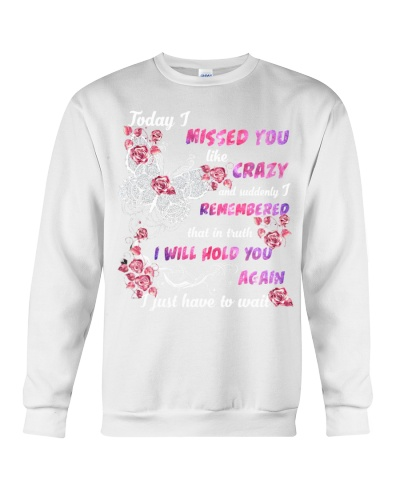 Qhn 7 Today I Missed You My Hussband Sweat Shirt