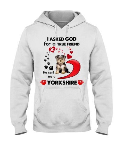 Ask GOD for true friend Yorkshire Terrier shirt