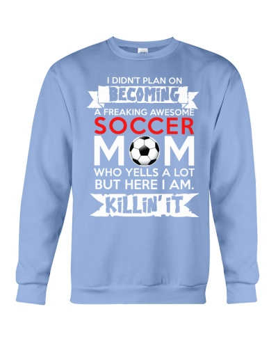 SHN Freaking awesome Soccer mom yells a lot