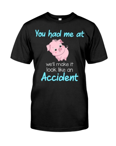 LT you had me at accident shirt