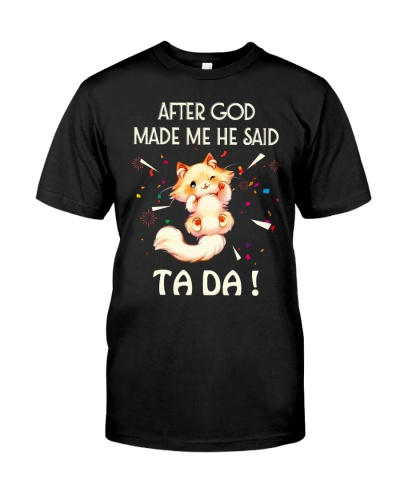 SHN 3 God made me ta da Cat shirt