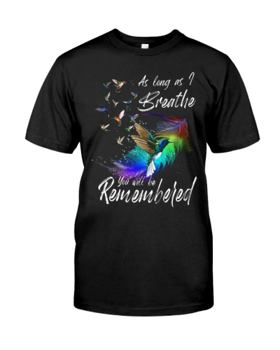 Hummingbird and you will be remembered shirt