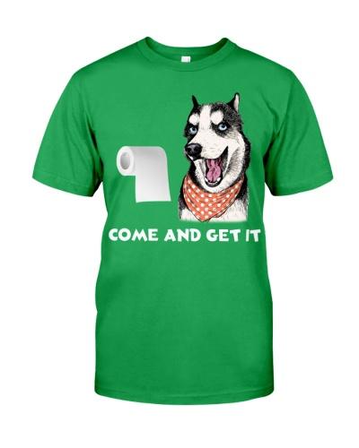 Siberian Husky humor come and get it shirt