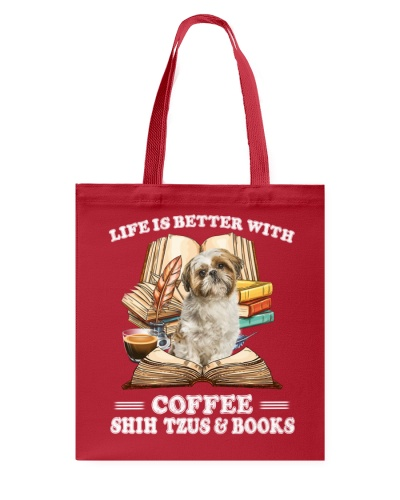Shih tzu life is better with coffr tote bag