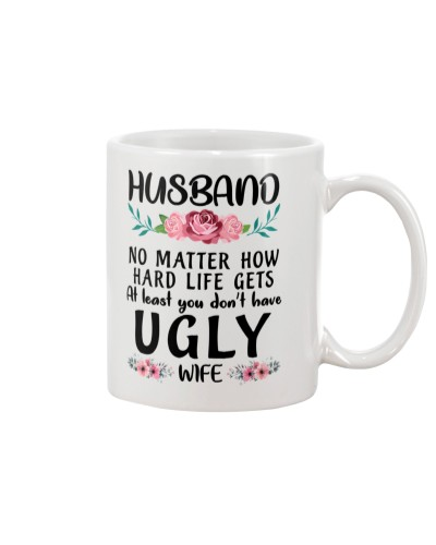Husband don't have ugly wife