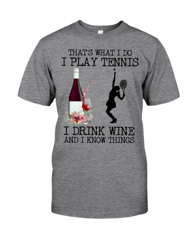 I play tennis i drink wine and i know things