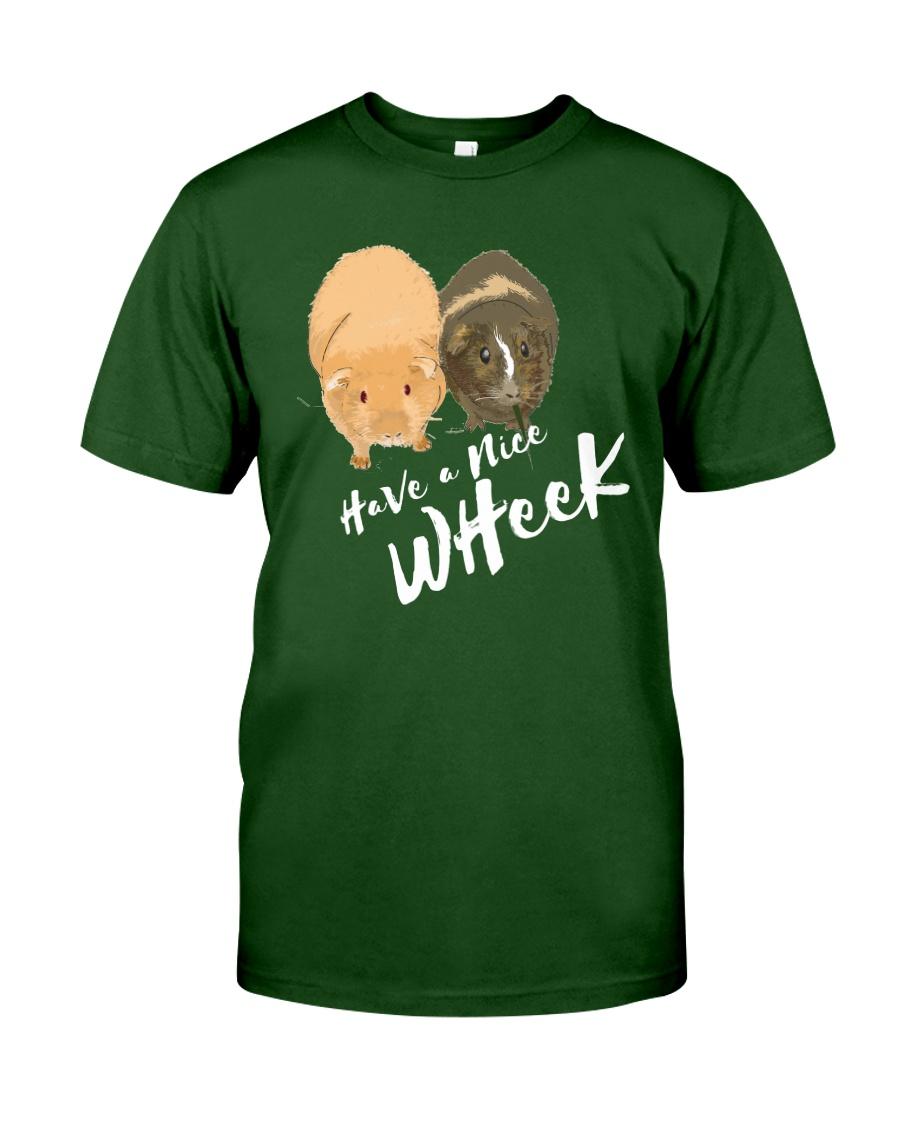 Have a nice wheek guinea pig parody Classic T-Shirt