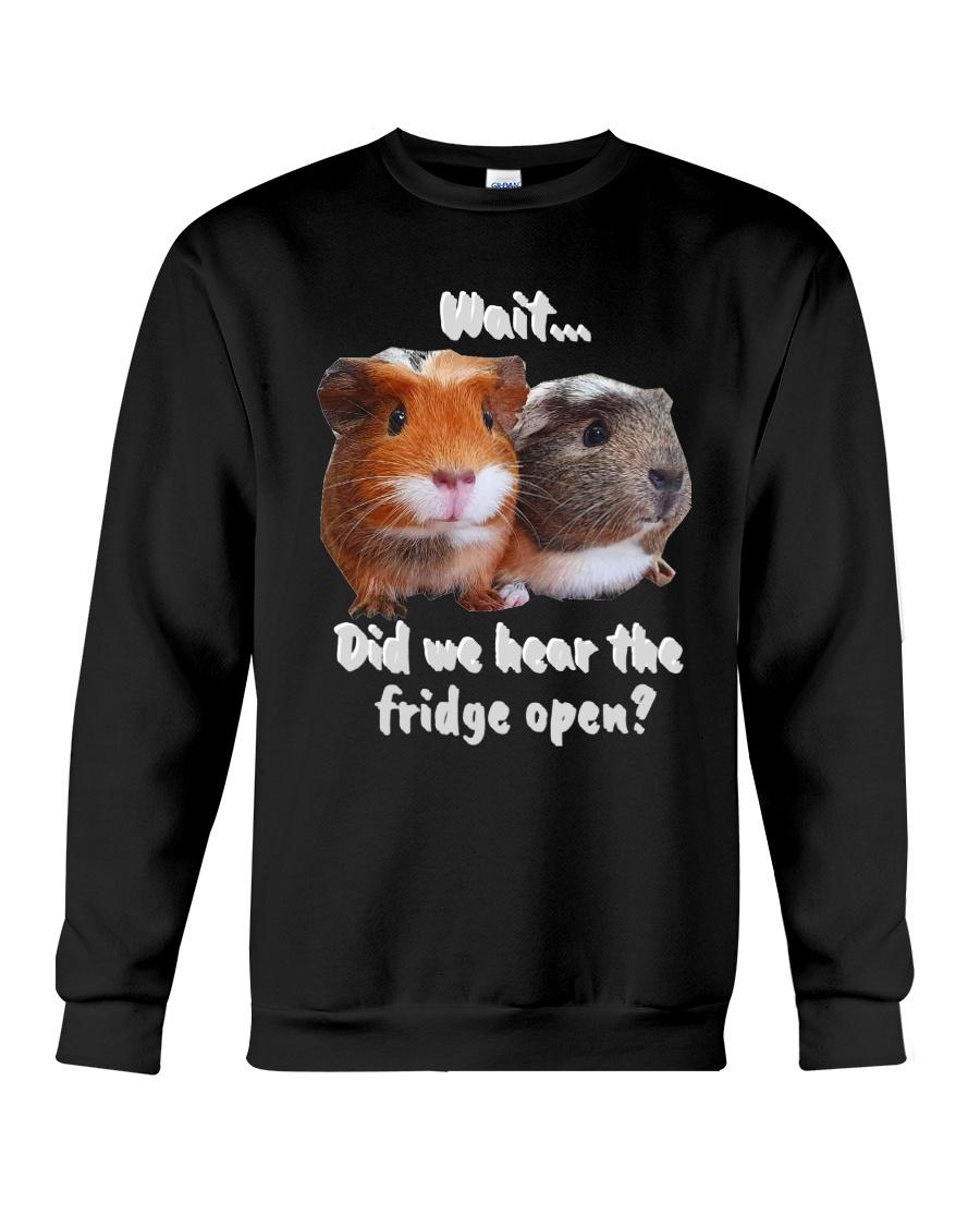 did we hear the fridge open Crewneck Sweatshirt