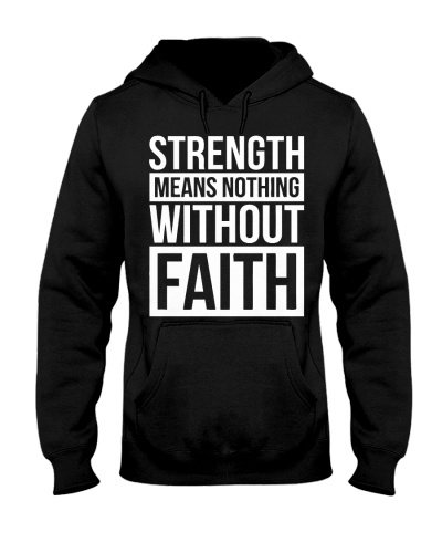 STRENGTH MEANS NOTHING WITHOUT FAITH