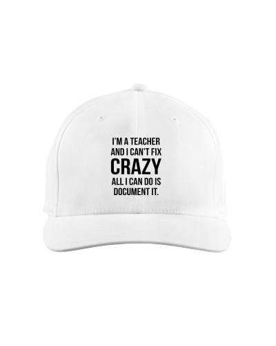 I'm A Teacher And I Can't Fix Crazy Shirt