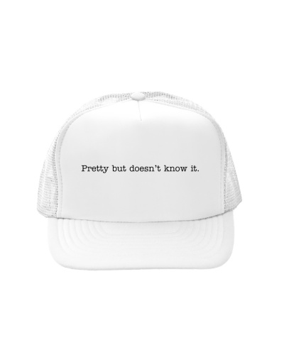 Pretty But Doesn't Know It Shirt