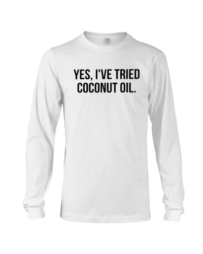 Yes I've Tried Coconut Oil Shirt