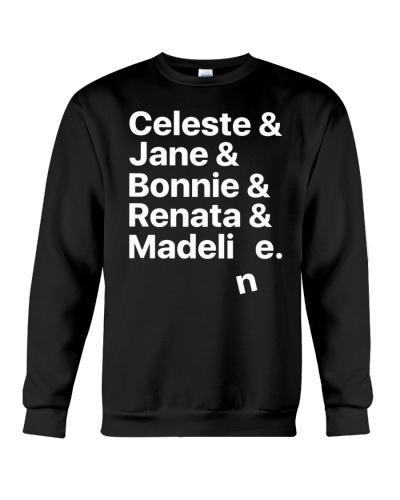 Celeste Jane Bonnie Renata Madeline Shirt