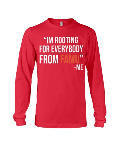86e92395 I'm Rooting For Everybody From Famu Shirt