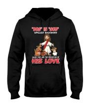 dog is god his love Hooded Sweatshirt front