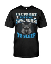 I support putting animal abusers to sleep here Classic T-Shirt front