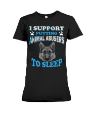 I support putting animal abusers to sleep here Premium Fit Ladies Tee thumbnail