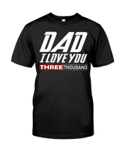 DAD I Love You 3000 Classic T-Shirt front