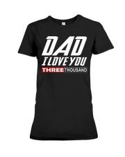 DAD I Love You 3000 Premium Fit Ladies Tee thumbnail