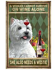 WOMAN ALSO NEEDS A WEST HIGHLAND WHITE TERRIER DOG 11x17 Poster front
