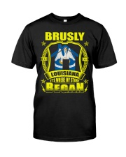 Brusly-LA proud my home Shirt Classic T-Shirt front
