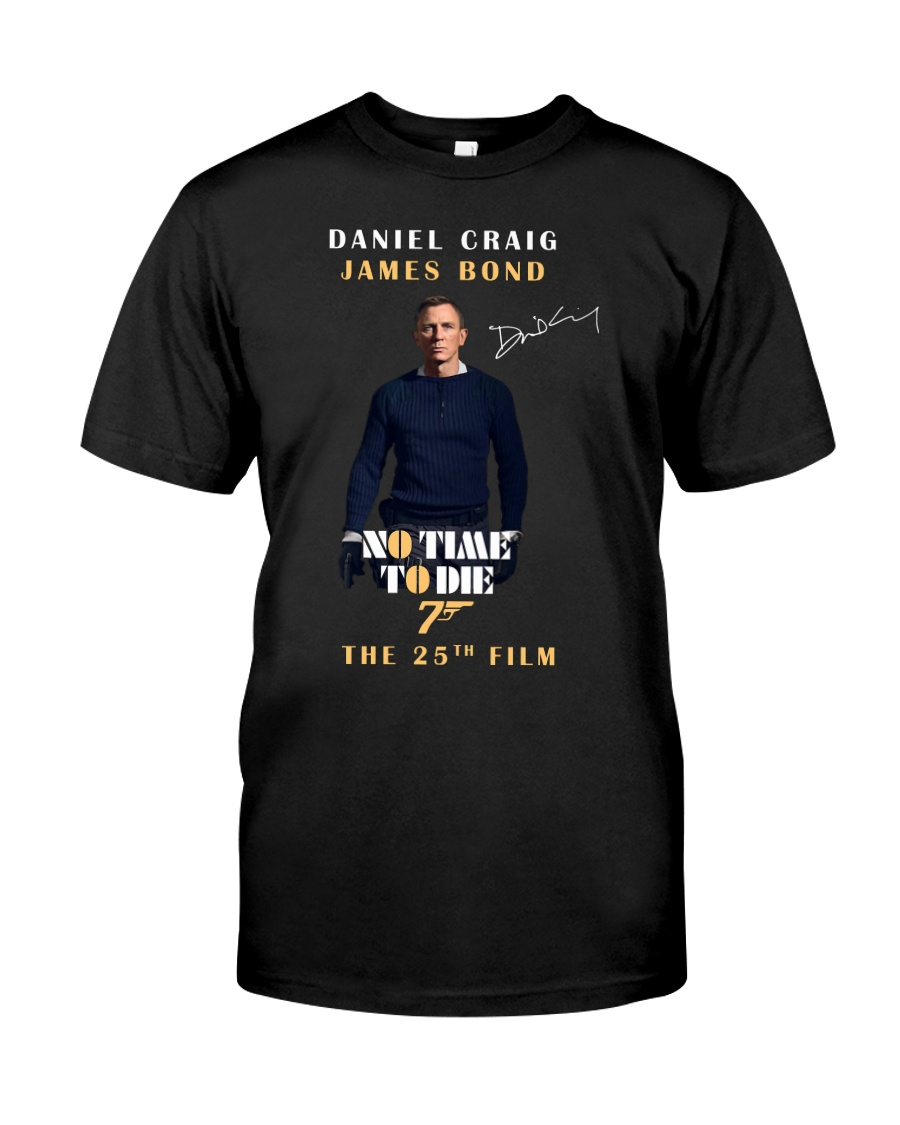NO TIME TO DIE - THE 25TH FILM  Classic T-Shirt