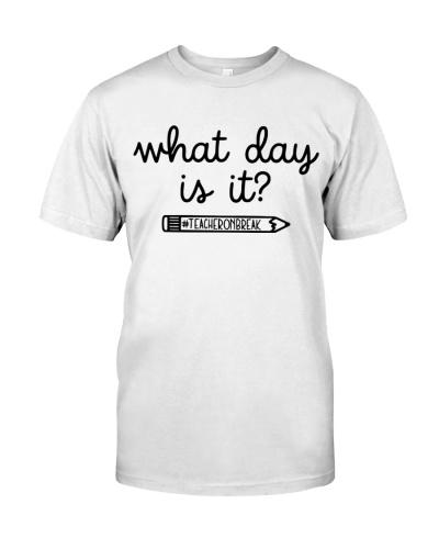 WHAT DAY IS IT - TEACHER ON BREAK