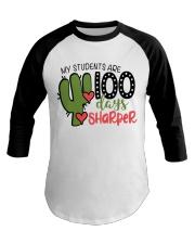 MY STUDENTS ARE 100 DAYS SHARPER Baseball Tee thumbnail