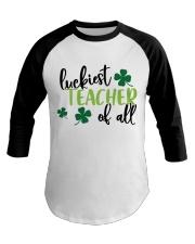 LUCKIEST TEACHER OF ALL Baseball Tee thumbnail