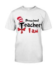 PRESCHOOL TEACHER I AM Classic T-Shirt front