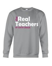 THE REAL TEACHERS OF SIXTH GRADE Crewneck Sweatshirt thumbnail