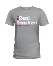 THE REAL TEACHERS OF SIXTH GRADE Ladies T-Shirt thumbnail