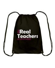 THE REAL TEACHERS OF SIXTH GRADE Drawstring Bag thumbnail