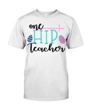 ONE HIP TEACHER Classic T-Shirt front
