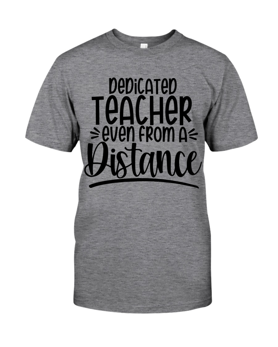 DEDICATED EVEN FROM A DISTANCE Classic T-Shirt