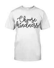 CHOOSE KINDNESS Classic T-Shirt front