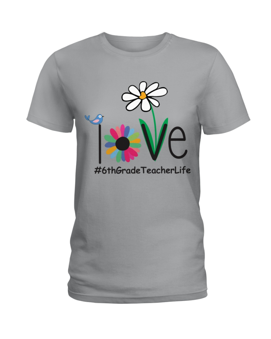 6TH GRADE TEACHER LIFE Ladies T-Shirt