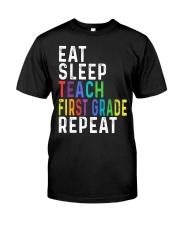 TEACH 1ST GRADE Classic T-Shirt front