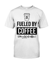 FUELED BY COFFEE Classic T-Shirt front