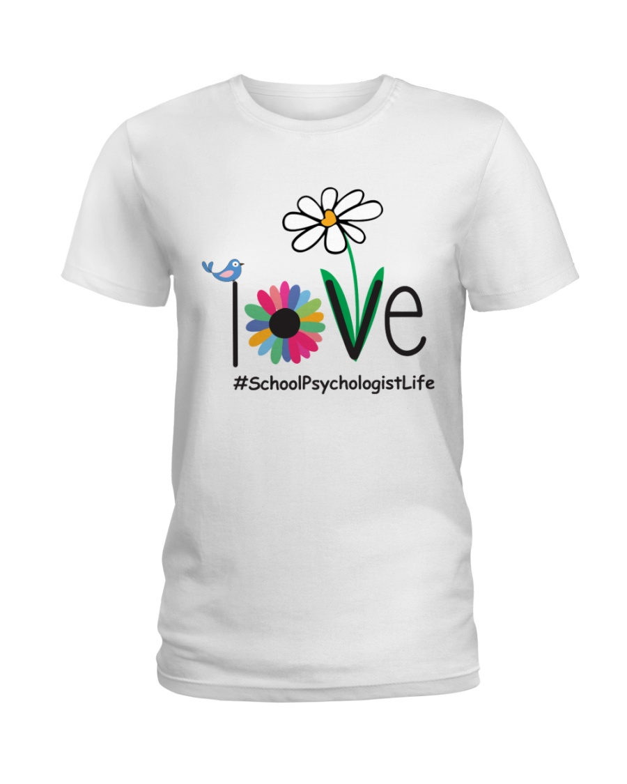 LOVE SCHOOL PSYCHOLOGIST LIFE Ladies T-Shirt