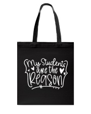 MY STUDENTS ARE THE REASON Tote Bag tile