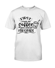 8TH GRADE COFFEE Classic T-Shirt front