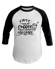 8TH GRADE COFFEE Baseball Tee thumbnail
