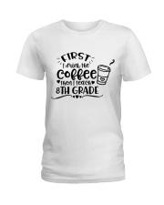 8TH GRADE COFFEE Ladies T-Shirt thumbnail