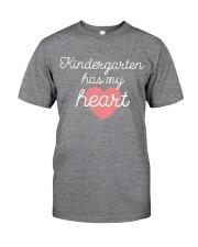 KINDERGARTEN HAS MY HEART - TEACHER Classic T-Shirt front