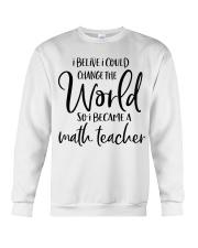 MATH TEACHER CHANGE THE WORLD Crewneck Sweatshirt thumbnail