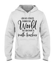 MATH TEACHER CHANGE THE WORLD Hooded Sweatshirt thumbnail