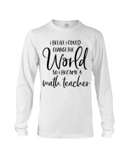 MATH TEACHER CHANGE THE WORLD Long Sleeve Tee thumbnail