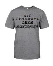 GED TEACHERS Classic T-Shirt front