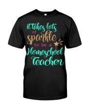 HOMESCHOOL TEACHER SPARKLE Classic T-Shirt front